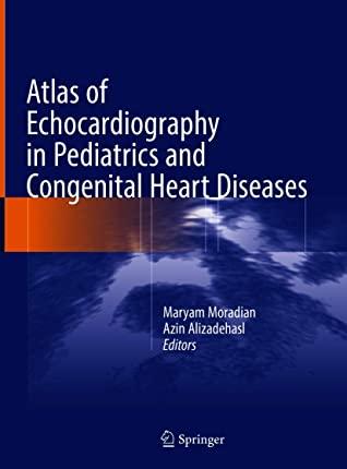 [PDF] [EPUB] Atlas of Echocardiography in Pediatrics and Congenital Heart Diseases Download by Maryam Moradian