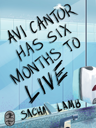 [PDF] [EPUB] Avi Cantor Has Six Months to Live Download by Sacha Lamb