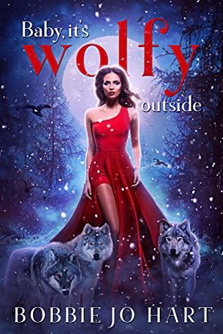[PDF] [EPUB] Baby, It's Wolfy Outside Download by Bobbie Jo Hart