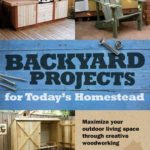 [PDF] [EPUB] Backyard Projects for Today's Homestead Download
