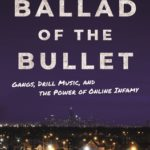 [PDF] [EPUB] Ballad of the Bullet: Gangs, Drill Music, and the Power of Online Infamy Download