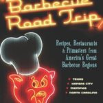 [PDF] [EPUB] Barbecue Road Trip: Recipes, Restaurants, and Pitmasters from America's Great Barbecue Regions Download