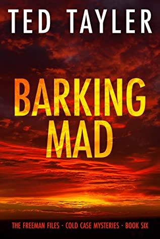 [PDF] [EPUB] Barking Mad (The Freeman Files - Book 6) Download by Ted Tayler