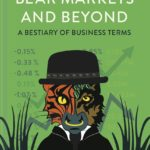[PDF] [EPUB] Bear Markets and Beyond: A bestiary of business terms Download