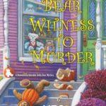 [PDF] [EPUB] Bear Witness to Murder (Shamelessly Adorable Teddy Bear Mystery, #2) Download