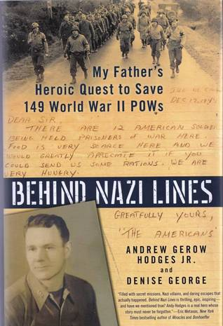 [PDF] [EPUB] Behind Nazi Lines: My Father's Heroic Quest to Save 149 World War II POWs Download by Andrew Gerow Hodges