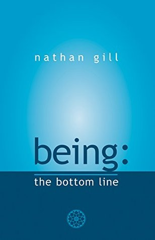 [PDF] [EPUB] Being: The Bottom Line Download by Nathan Gill