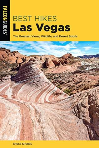 [PDF] [EPUB] Best Hikes Las Vegas: The Greatest Views, Wildlife, and Desert Strolls Download by Bruce Grubbs