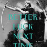 [PDF] [EPUB] Better Luck Next Time by Julia Claiborne Johnson Download