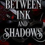 [PDF] [EPUB] Between Ink and Shadows (Between Ink and Shadows, #1) Download
