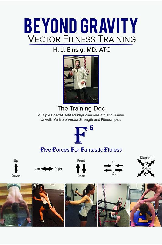 [PDF] [EPUB] Beyond Gravity – Vector Fitness Training Download by H. J. Einsig, MD, ATC
