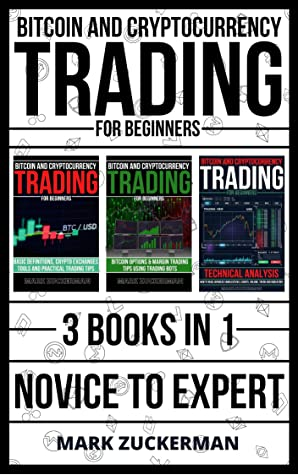 [PDF] [EPUB] Bitcoin and Cryptocurrency Trading for Beginners: Novice To Expert 3 Books In 1 Download by Mark Zuckerman
