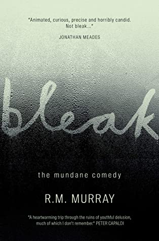 [PDF] [EPUB] Bleak: The Mundane Comedy Download by R.M. Murray