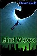 [PDF] [EPUB] Blind Waves Download by Steven Gould