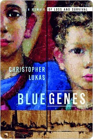 [PDF] [EPUB] Blue Genes: A Memoir of Loss and Survival Download by Christopher Lukas