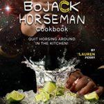 [PDF] [EPUB] BoJack Horseman Cookbook: Quit Horsing Around in the Kitchen! Download