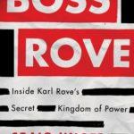 [PDF] [EPUB] Boss Rove: Inside Karl Rove's Secret Kingdom of Power Download