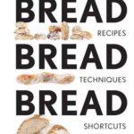 [PDF] [EPUB] Bread Bread Bread: Recipes, Advice  Shortcuts Download