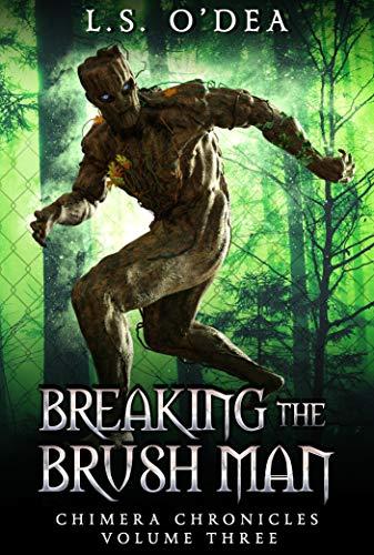 [PDF] [EPUB] Breaking the Brush Men (Chimera Chronicles #3) Download by L.S. O'Dea