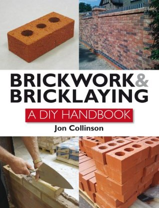 [PDF] [EPUB] Brickwork and Bricklaying: A DIY Guide Download by Jon Collinson