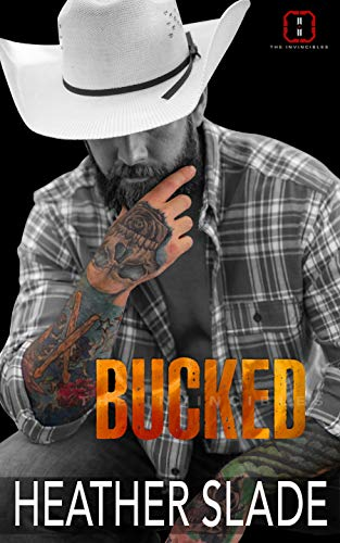 [PDF] [EPUB] Bucked (The Invincibles, #6) Download by Heather Slade