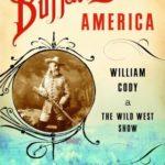 [PDF] [EPUB] Buffalo Bill's America: William Cody and the Wild West Show Download