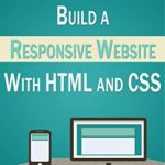 [PDF] [EPUB] Build a Responsive Website with HTML and CSS: Step-by-Step Instructions with Practical Example Download