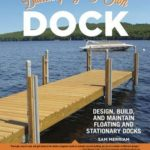 [PDF] [EPUB] Building Your Own Dock: Design, Build, and Maintain Floating and Stationary Docks Download