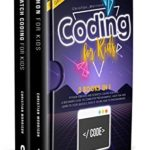 [PDF] [EPUB] CODING FOR KIDS: 2 BOOKS IN 1: Python For Kids And Scratch Coding For Kids. A Beginners Guide to Computer Programming. Have Fun and Learn to Code Quickly, Even If You'Re New To Programming. Download