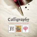 [PDF] [EPUB] Calligraphy: A Comprehensive Guide to Beautiful Lettering Download