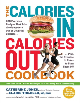[PDF] [EPUB] Calories In, Calories Out Cookbook: The Smart New Way of Delicious, Calorie-Conscious Eating and Living Download by Catherine Cheremeteff Jones
