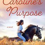 [PDF] [EPUB] Caroline's Purpose Download