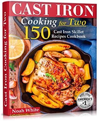 [PDF] [EPUB] Cast Iron Cooking for Two: 150 Cast Iron Skillet Recipes Cookbook. Download by Noah White