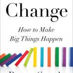 [PDF] [EPUB] Change: How to Make Big Things Happen Download