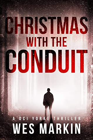 [PDF] [EPUB] Christmas with the Conduit (Detective Michael Yorke #6) Download by Wes Markin