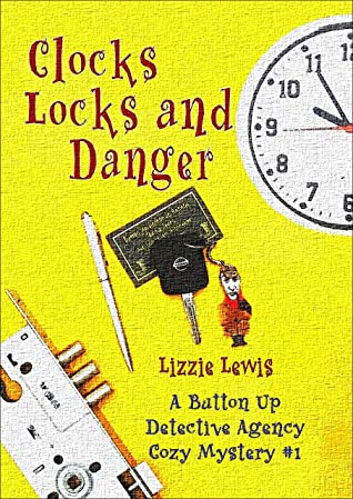 [PDF] [EPUB] Clocks Locks and Danger: A Button Up Detective Agency Cozy Mystery #1 Download by Lizzie Lewis