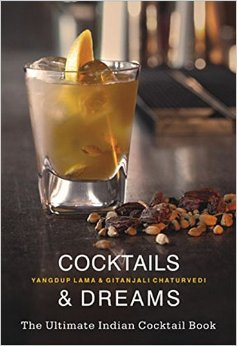 [PDF] [EPUB] Cocktails and Dreams: The Ultimate Indian Cocktail Book Download by Yangdup Lama