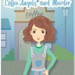 [PDF] [EPUB] Coffee, Angels, and Murder: Snowflake Bay Cozy Mysteries Book 1 Download