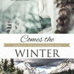 [PDF] [EPUB] Comes the Winter (Sawtooth Range, #3) Download
