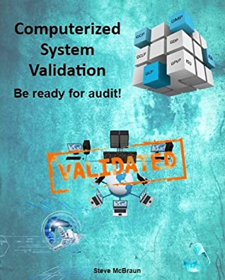 [PDF] [EPUB] Computerized System Validation: Be ready for audit! Download by Steve McBraun