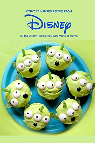 [PDF] [EPUB] Copycat Inspired Recipes from Disney: All the Disney Recipes You Can Make at Home: Disney Cookook Download by Joaquin Mcclain