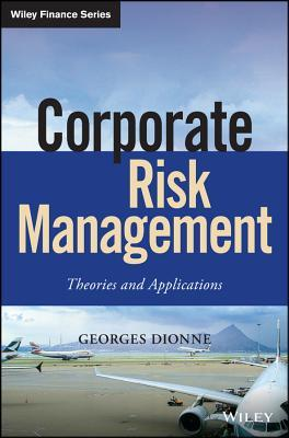 [PDF] [EPUB] Corporate Risk Management: Theories and Applications Download by Georges Dionne