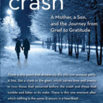 [PDF] [EPUB] Crash: A Mother, a Son, and the Journey from Grief to Gratitude Download