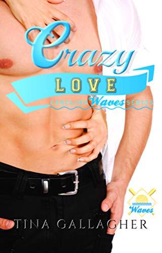 [PDF] [EPUB] Crazy Love (Carolina Waves #4.5) Download by Tina Gallagher