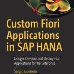 [PDF] [EPUB] Custom Fiori Applications in SAP Hana: Design, Develop, and Deploy Fiori Applications for the Enterprise Download