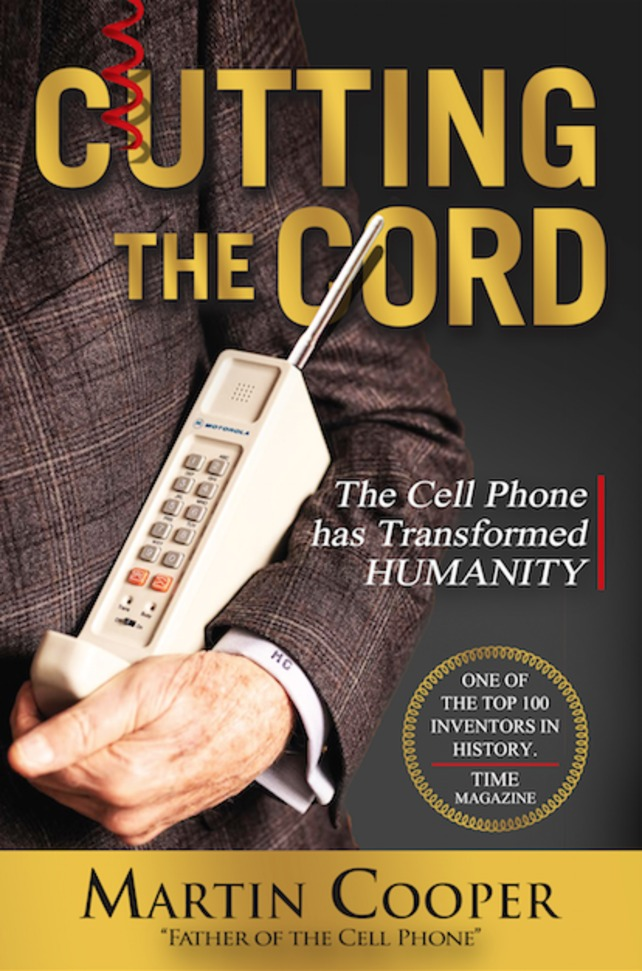 [PDF] [EPUB] Cutting the Cord: The Cell Phone Has Transformed Humanity Download by Martin Cooper