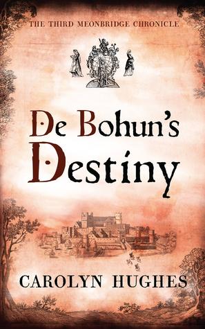 [PDF] [EPUB] De Bohun's Destiny (The Meonbridge Chronicles, #3) Download by Carolyn  Hughes