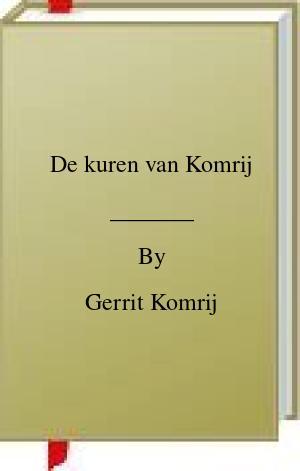 [PDF] [EPUB] De kuren van Komrij Download by Gerrit Komrij