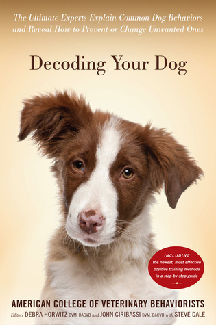 [PDF] [EPUB] Decoding Your Dog: The Ultimate Experts Explain Common Dog Behaviors and Reveal How to Prevent or Change Unwanted Ones Download by Debra Horwitz