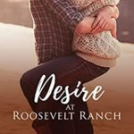 [PDF] [EPUB] Desire at Roosevelt Ranch (Roosevelt Ranch, #5) Download